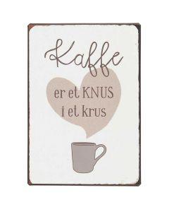 Metalskilt - Kaffe er et knus i et krus