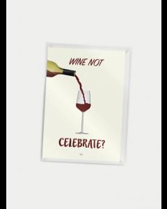 Citatplakat A7 - Wine Not celebrate?
