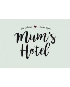 Metalskilt - Mum's Hotel