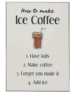 Metalskilt - How to make ice coffee